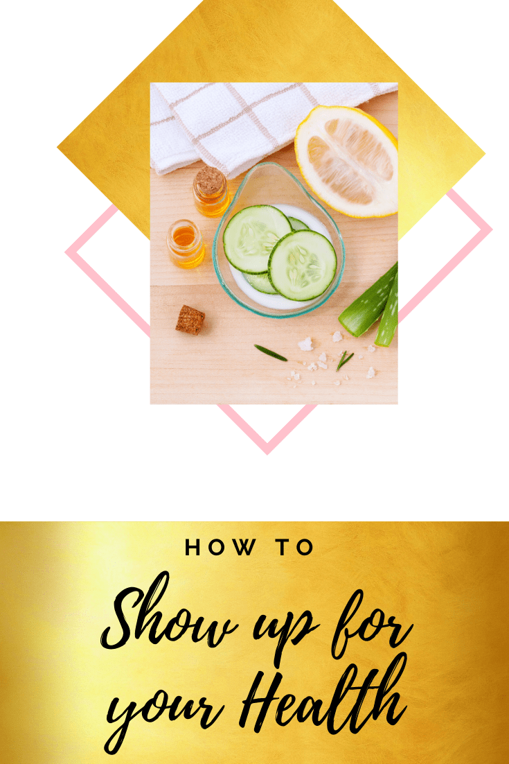 How to Show up for your Health