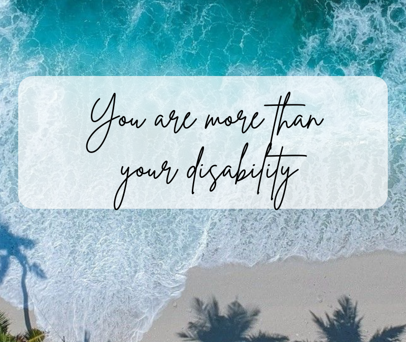 You are more than your Disability